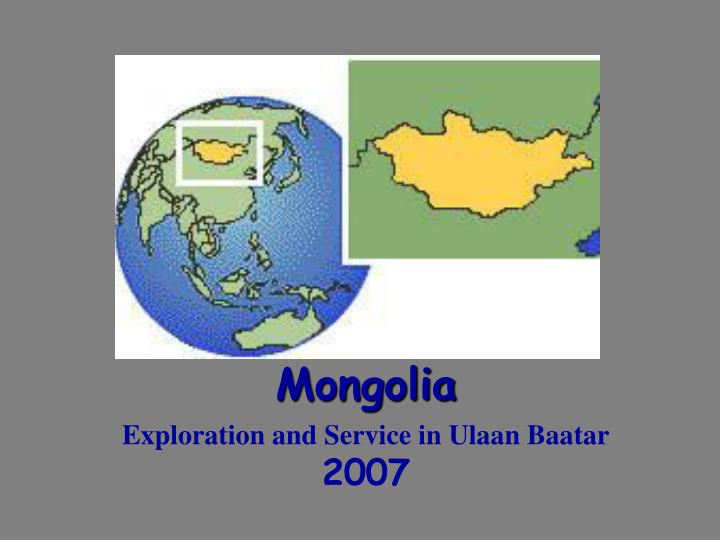 Mongolia exploration and service in ulaan baatar 2007