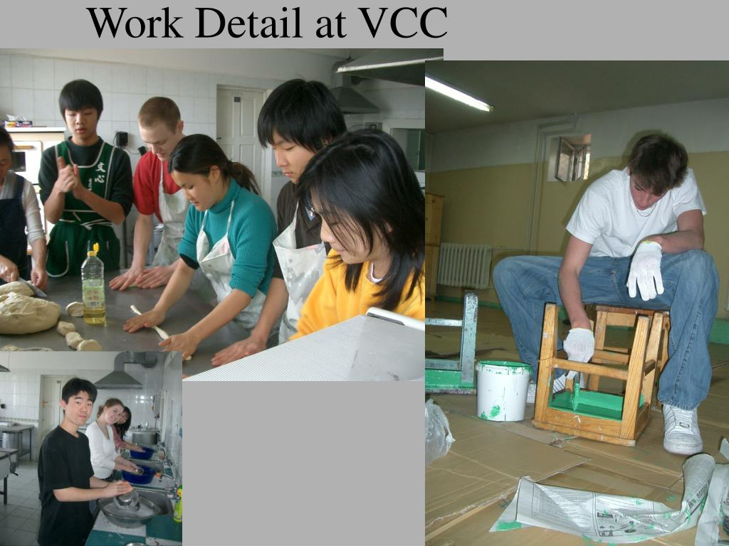 Work Detail at VCC