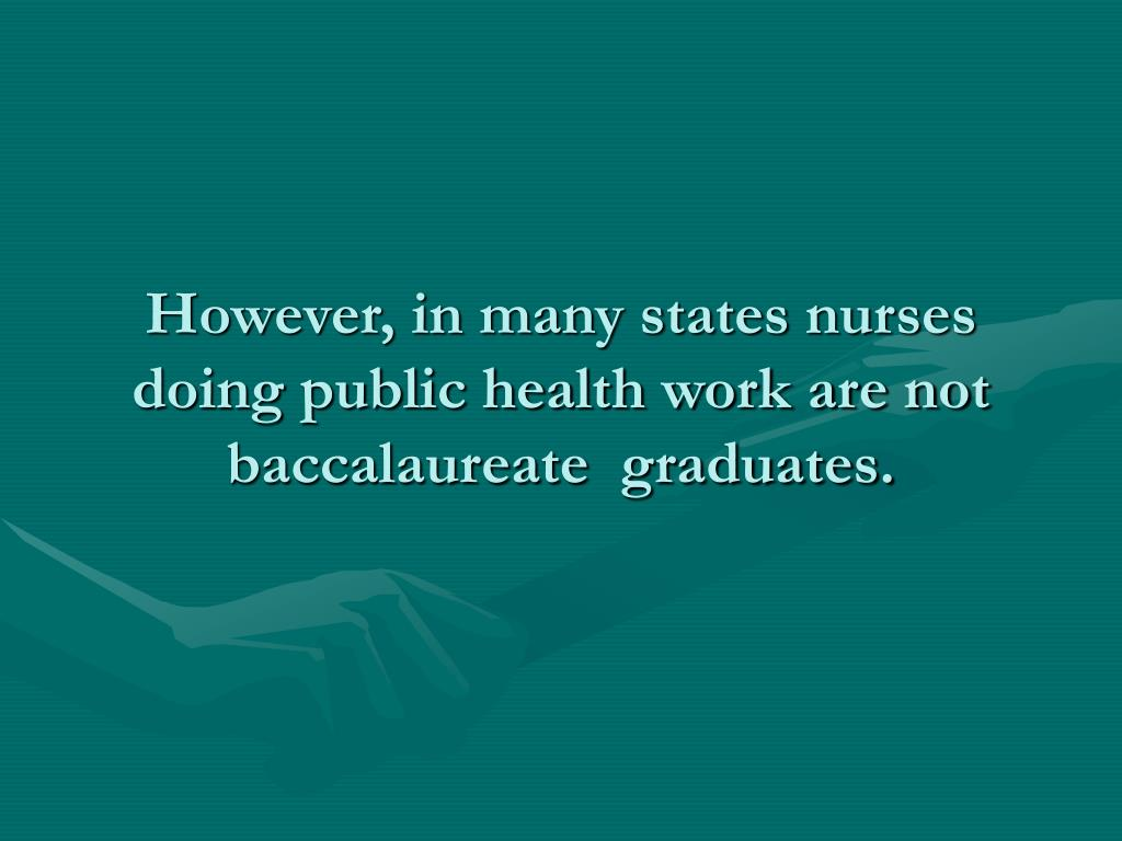 the role of nursing in health The role of the public health nurse in disaster preparedness, response, and recovery apositionpaper  associationofpublichealthnurses publichealthpreparednesscommittee.