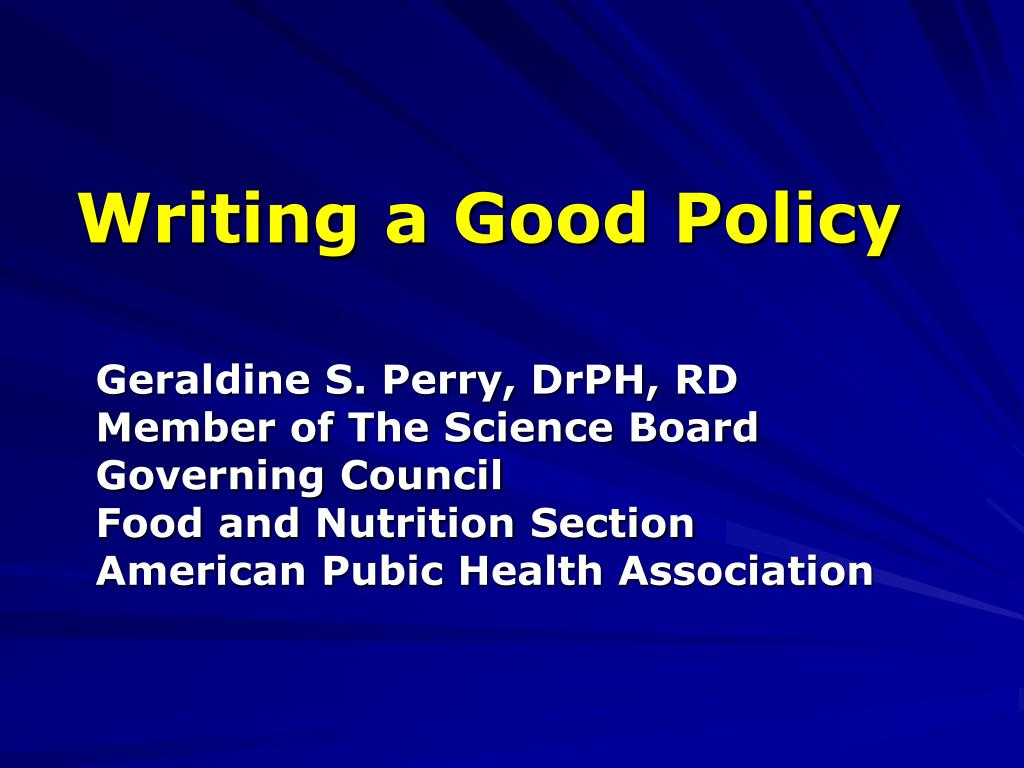 Writing a Good Policy