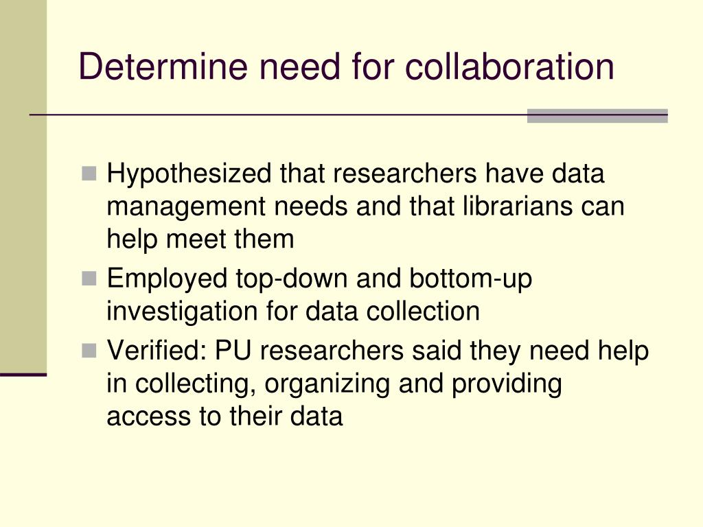 Determine need for collaboration