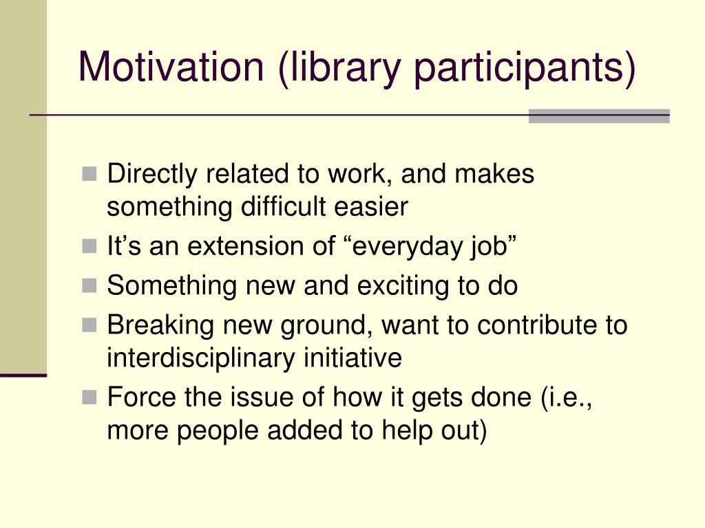 Motivation (library participants)