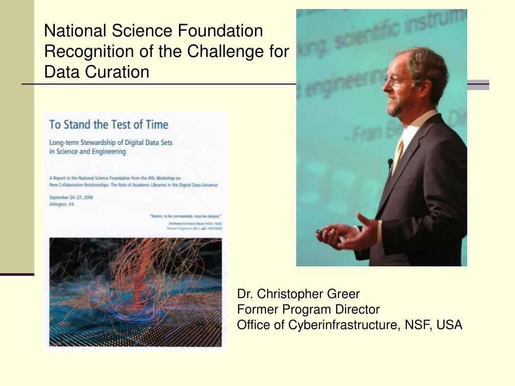 National Science Foundation Recognition of the Challenge for Data Curation