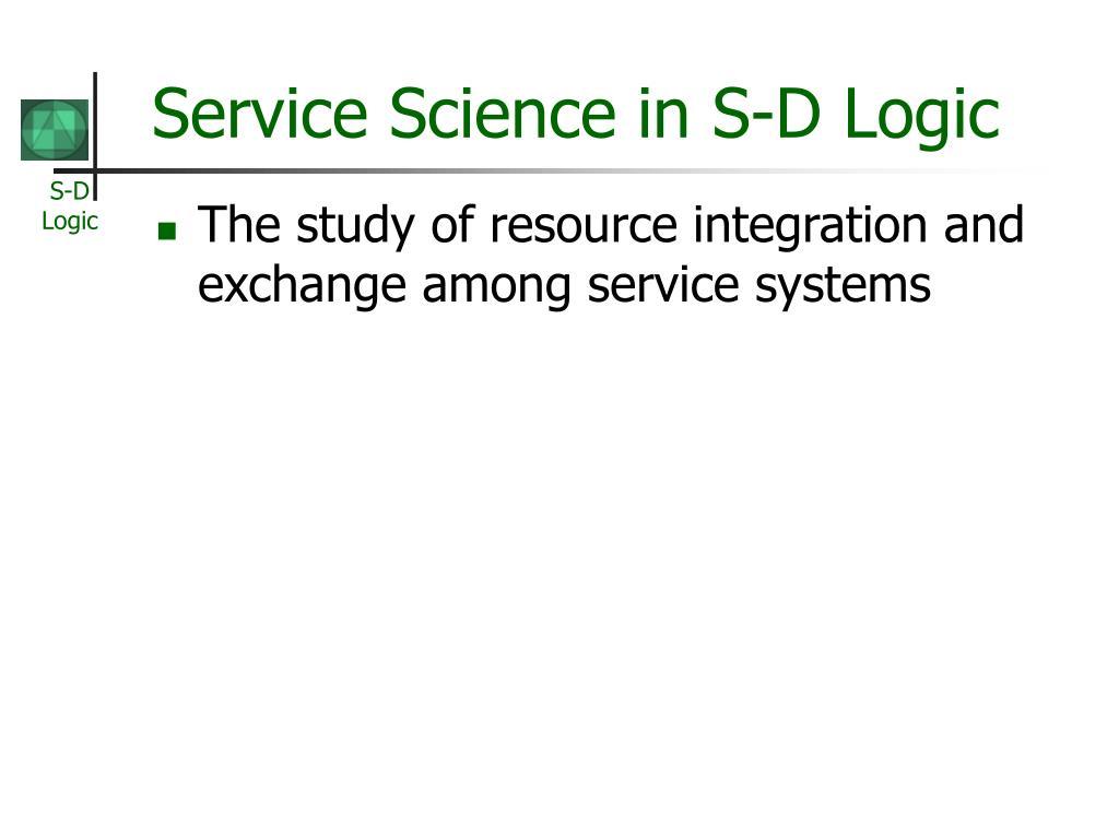 Service Science in S-D Logic