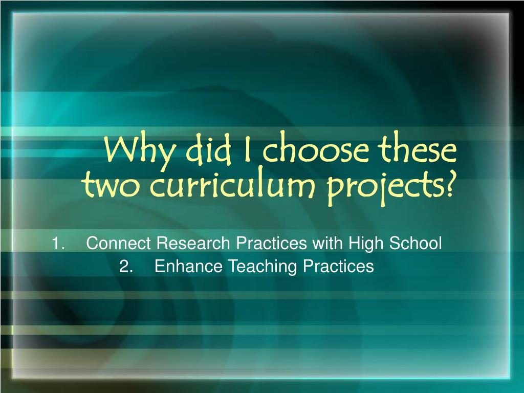 Why did I choose these two curriculum projects?
