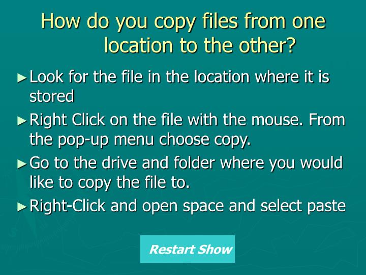 How do you copy files from one location to the other?