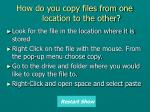 how do you copy files from one location to the other