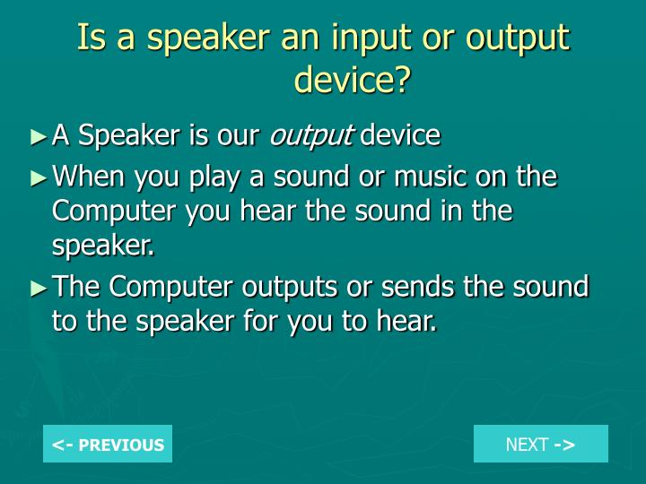 Is a speaker an input or output device?