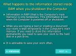 what happens to the information stored inside ram when you shutdown the computer