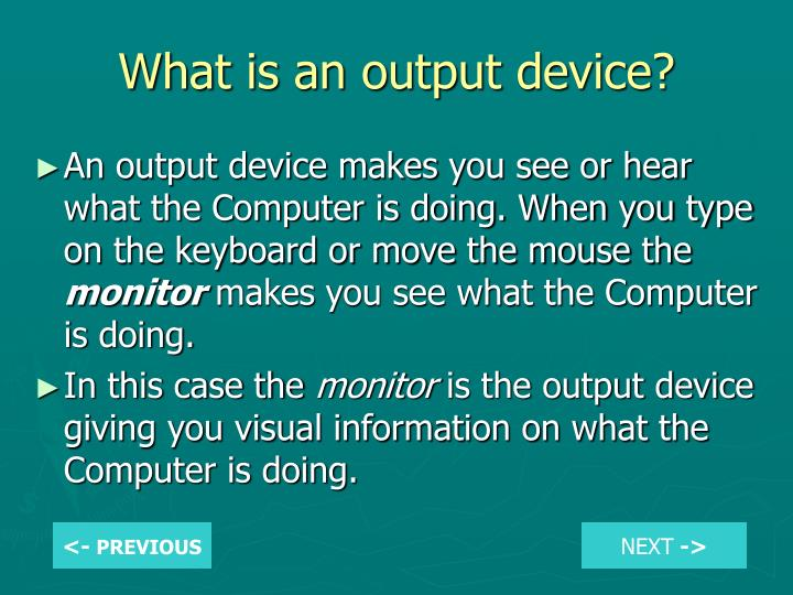What is an output device?