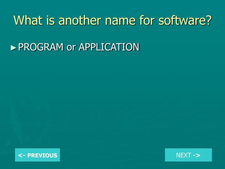 What is another name for software?