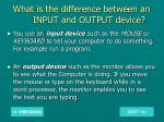 what is the difference between an input and output device