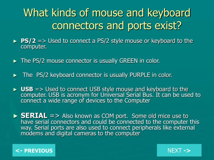 What kinds of mouse and keyboard connectors and ports exist?