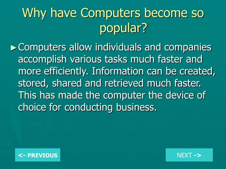 Why have Computers become so popular?