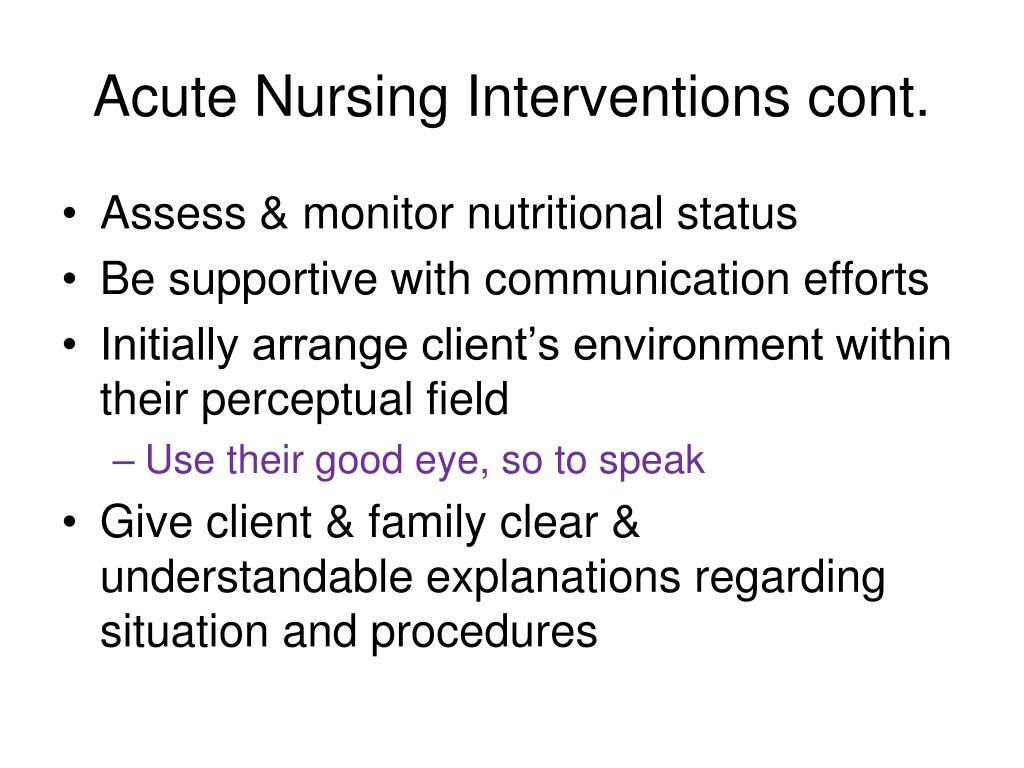 Acute Nursing Interventions cont.