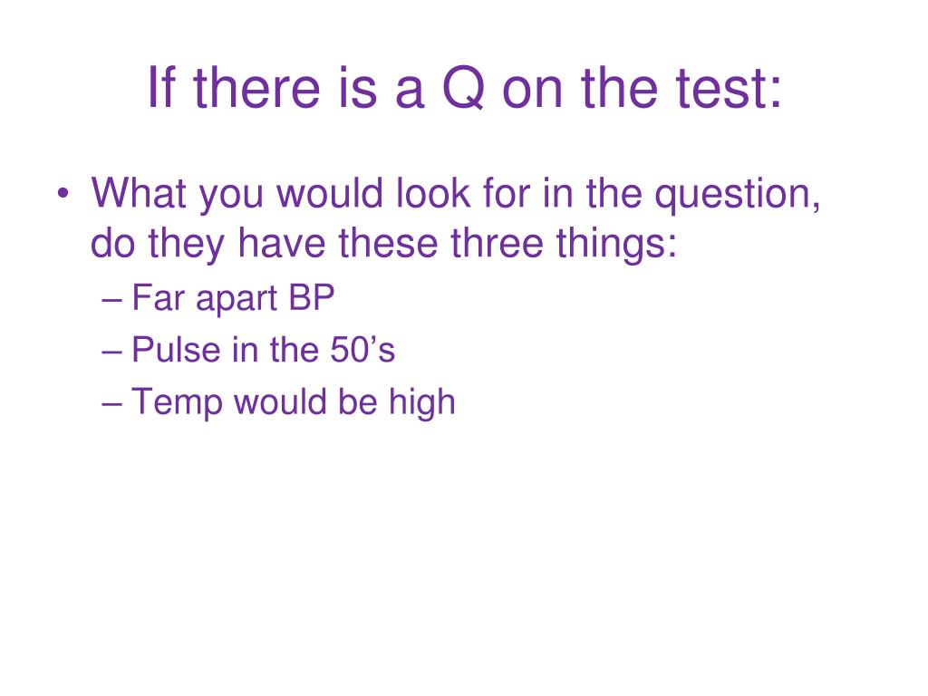 If there is a Q on the test: