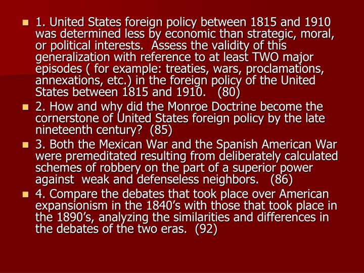 united states foreign policy between 1815 and 1910 was determined less by economic than strategic In the united states between  foreign policy was increasingly determined by the need to maintain good relations with the strategic oil-rich arab.