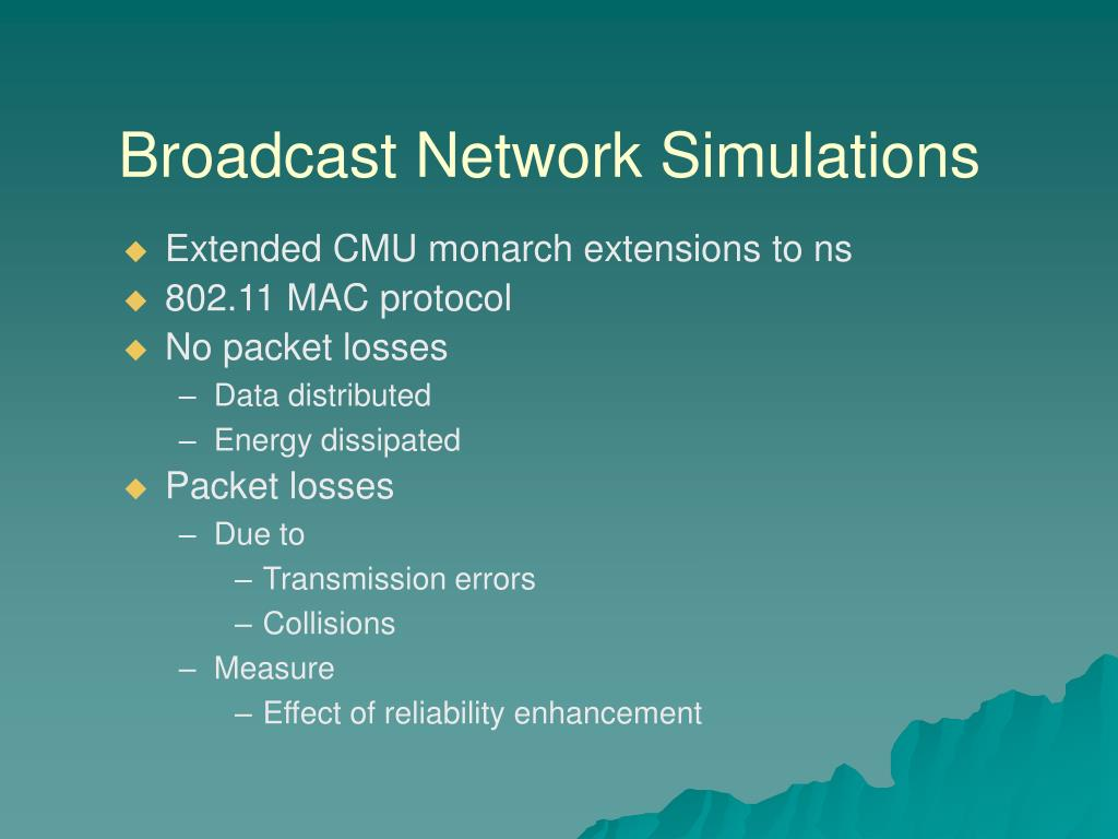 Broadcast Network Simulations