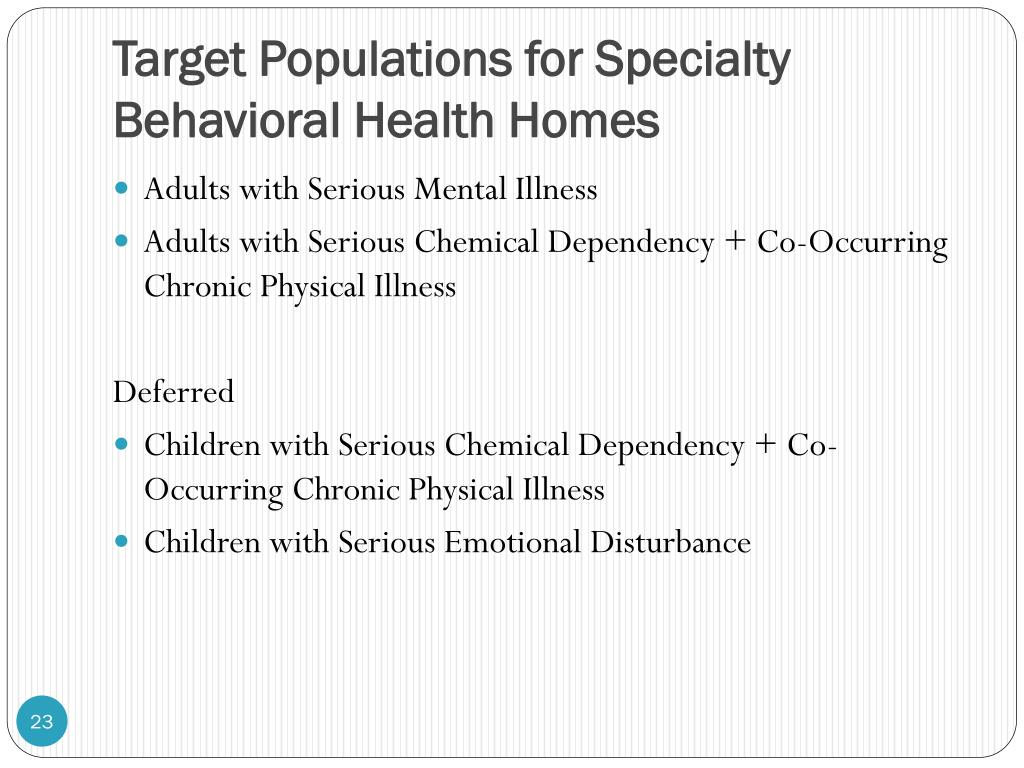 Target Populations for Specialty Behavioral Health Homes
