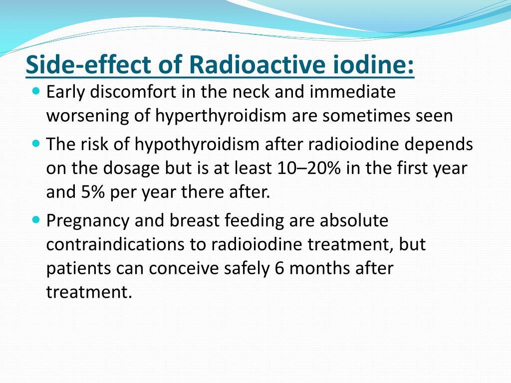 Side-effect of Radioactive iodine: