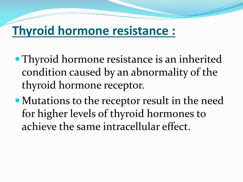 Thyroid hormone resistance :