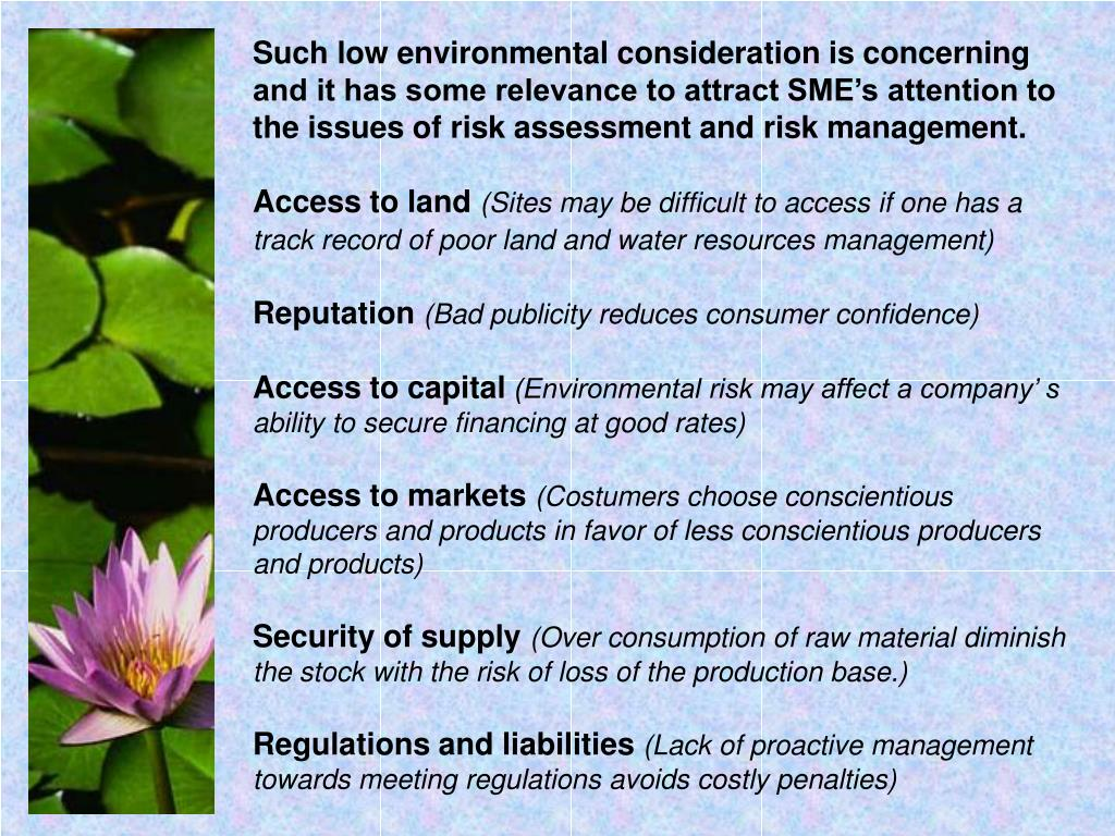 Such low environmental consideration is concerning and it has some relevance to attract SME's attention to the issues of risk assessment and risk management.