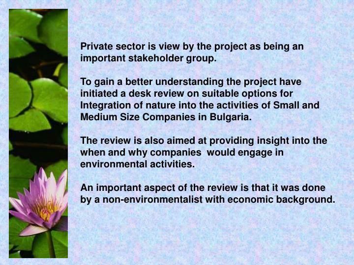 Private sector is view by the project as being an important stakeholder group.