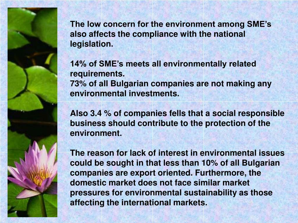 The low concern for the environment among SME's also affects the compliance with the national legislation.