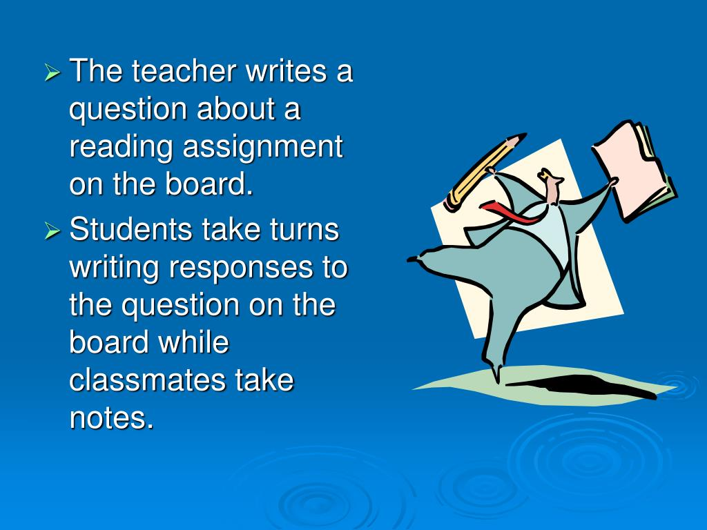 The teacher writes a question about a reading assignment on the board.