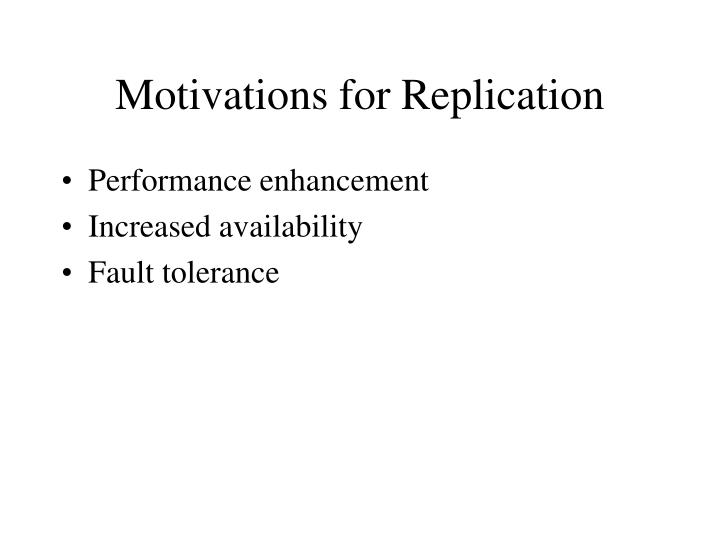 Motivations for replication