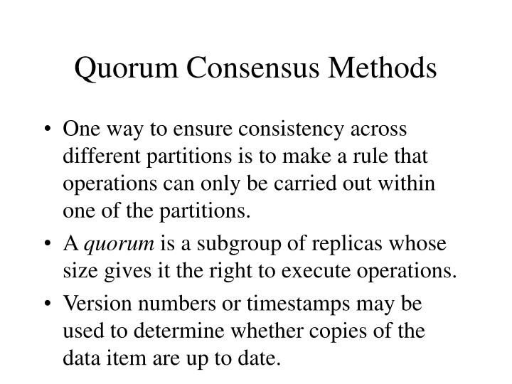 Quorum Consensus Methods