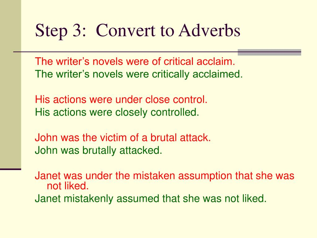 Step 3:  Convert to Adverbs