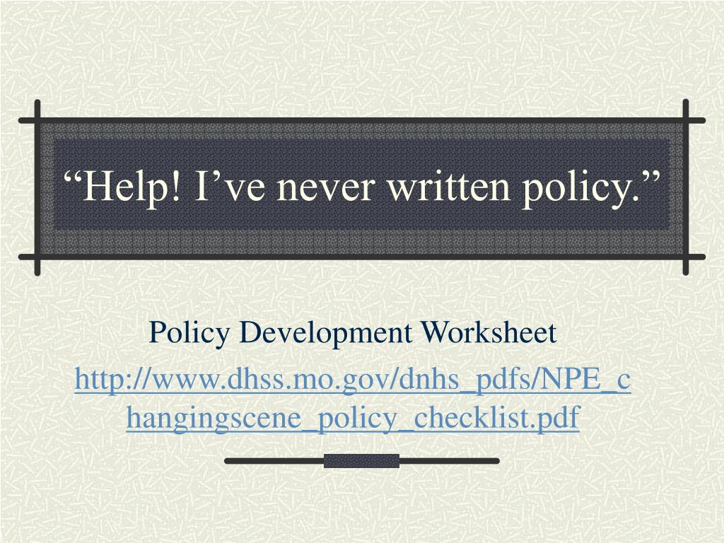 """Help! I've never written policy."""