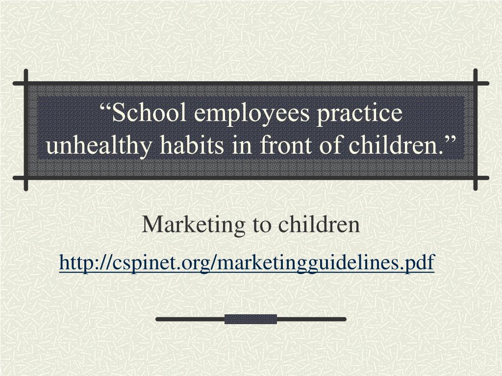 """""""School employees practice unhealthy habits in front of children."""""""