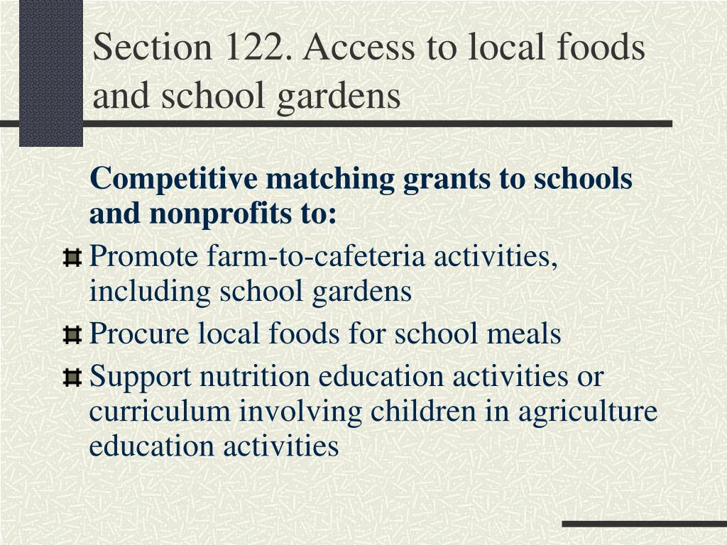 Section 122. Access to local foods and school gardens