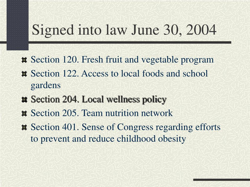 Signed into law June 30, 2004