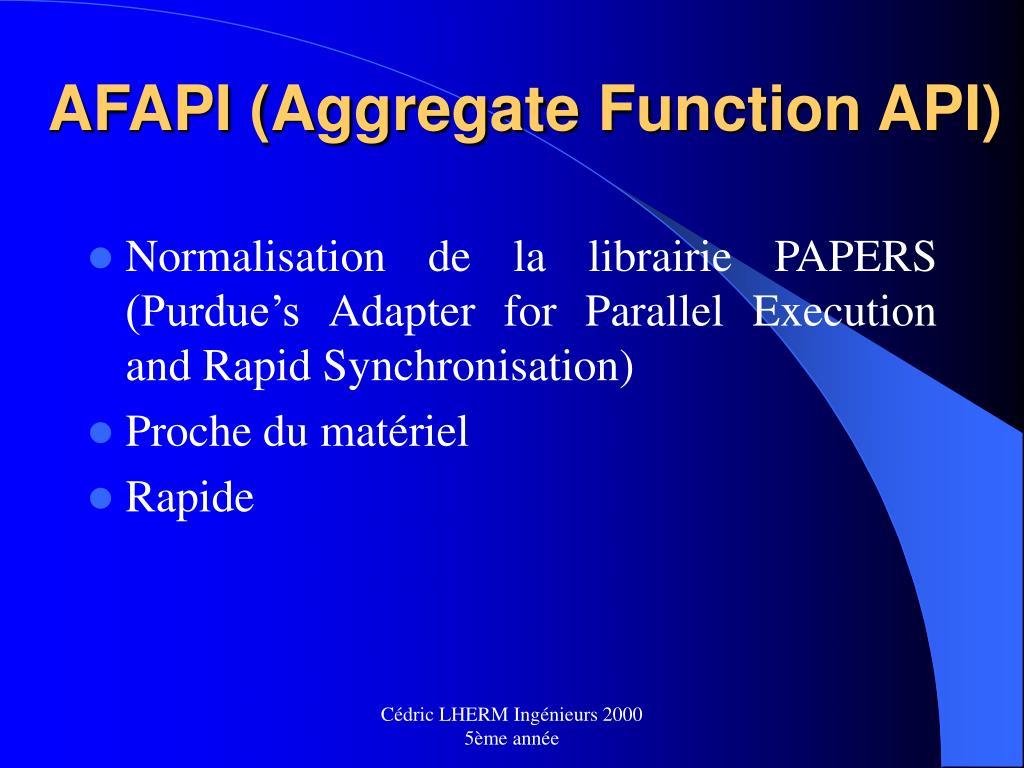 AFAPI (Aggregate Function API)