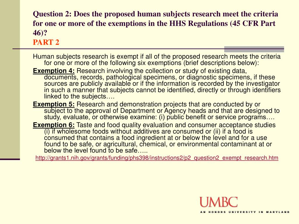 Question 2: Does the proposed human subjects research meet the criteria for one or more of the exemptions in the HHS Regulations (45 CFR Part 46)?