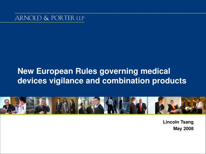 New european rules governing medical devices vigilance and combination products