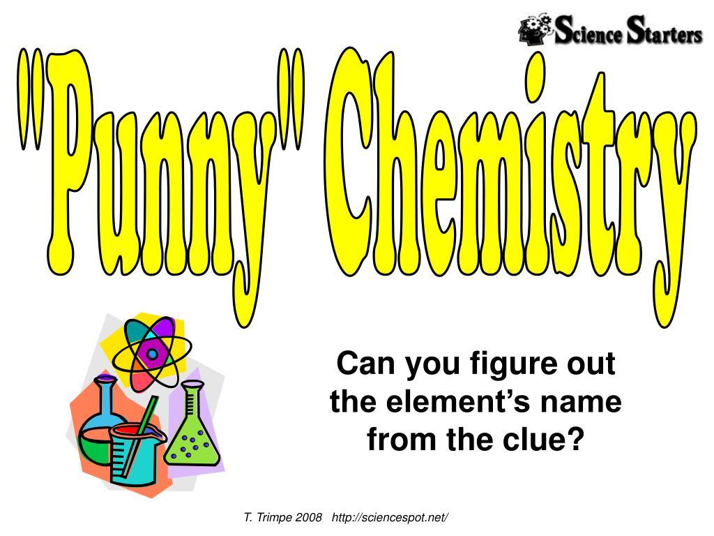 """Punny"" Chemistry"
