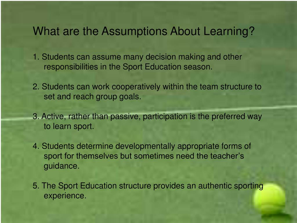 What are the Assumptions About Learning?