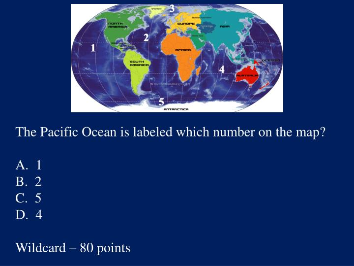 The Pacific Ocean is labeled which number on the map?