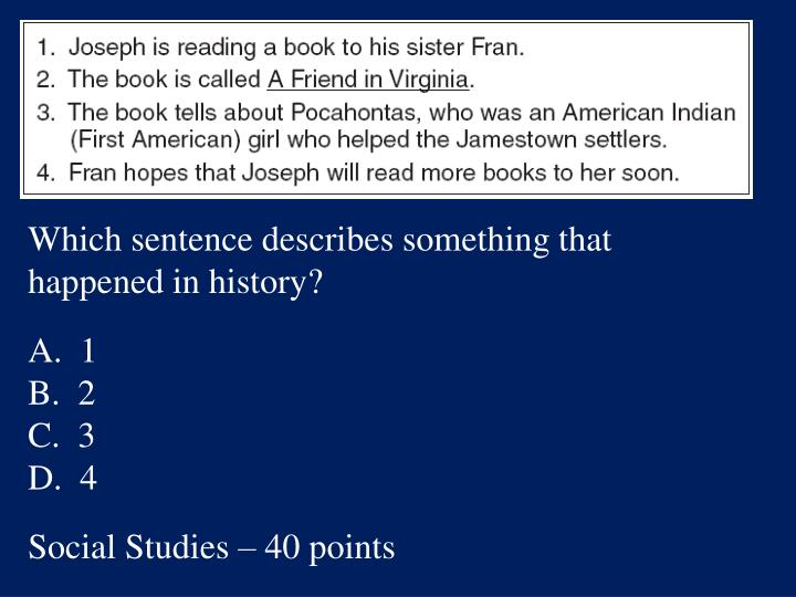 Which sentence describes something that happened in history?
