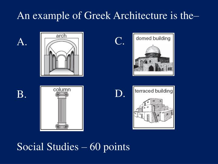 An example of Greek Architecture is the–