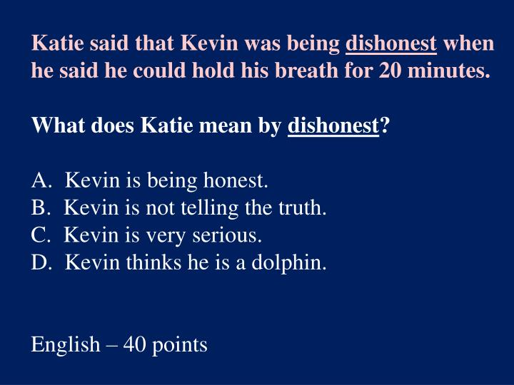 Katie said that Kevin was being