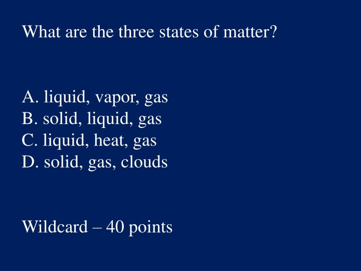What are the three states of matter?