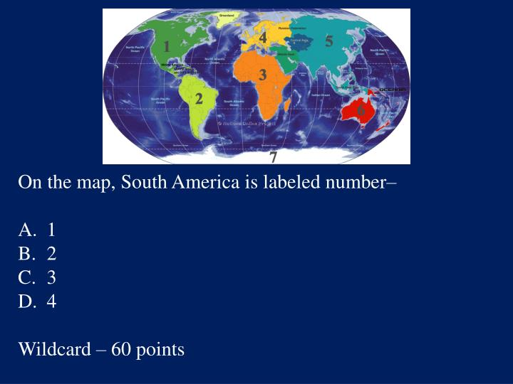 On the map, South America is labeled number–