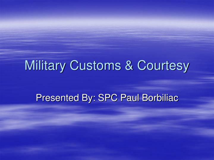 Customs and courtesies army ppt