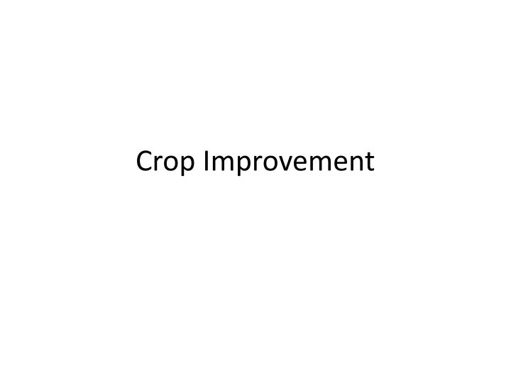 Crop improvement l.jpg