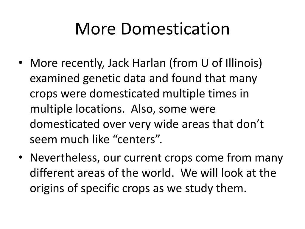 More Domestication